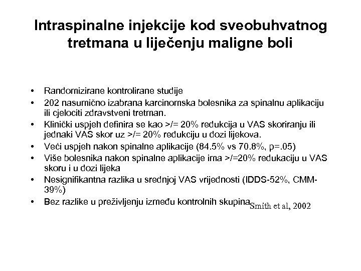 Intraspinalne injekcije kod sveobuhvatnog tretmana u liječenju maligne boli • • Randomizirane kontrolirane studije