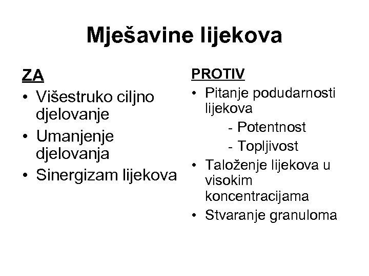 Mješavine lijekova PROTIV ZA • Pitanje podudarnosti • Višestruko ciljno lijekova djelovanje - Potentnost