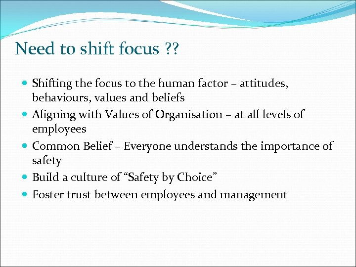Need to shift focus ? ? Shifting the focus to the human factor –