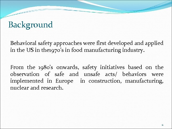 Background Behavioral safety approaches were first developed and applied in the US in the