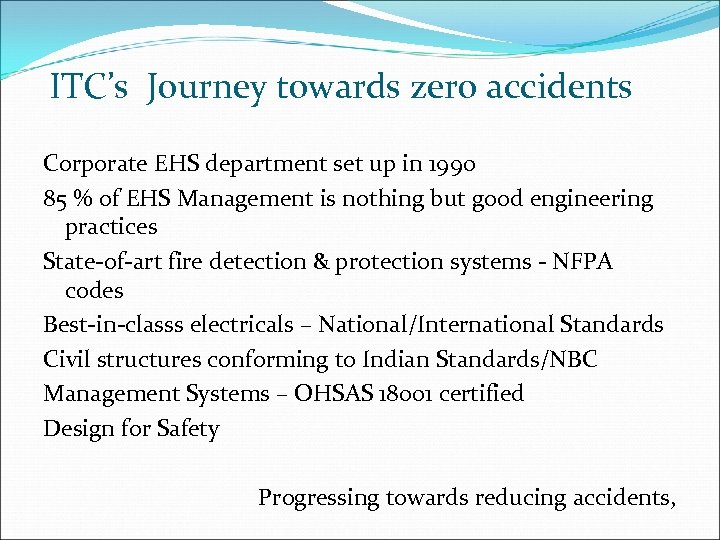 ITC's Journey towards zero accidents Corporate EHS department set up in 1990 85 %