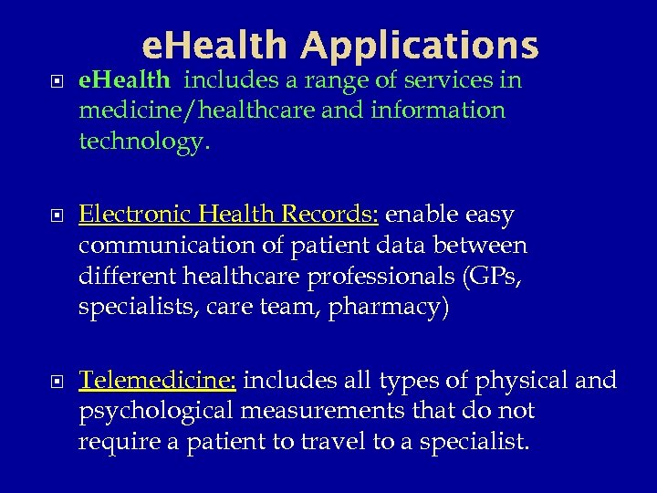 e. Health Applications e. Health includes a range of services in medicine/healthcare and information