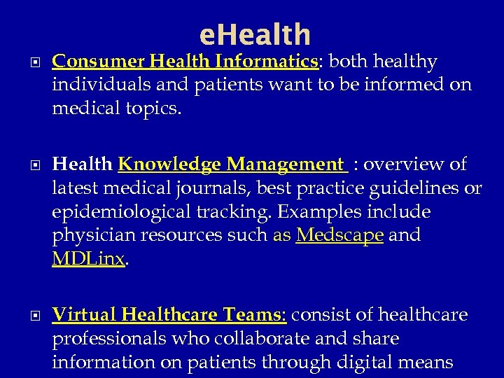 e. Health Consumer Health Informatics: both healthy individuals and patients want to be informed