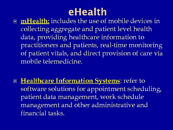 e. Health m. Health: includes the use of mobile devices in collecting aggregate and