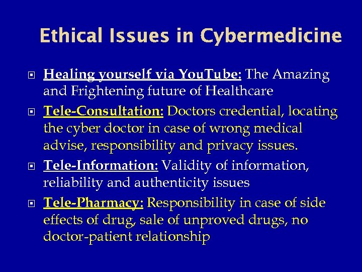 Ethical Issues in Cybermedicine Healing yourself via You. Tube: The Amazing and Frightening future