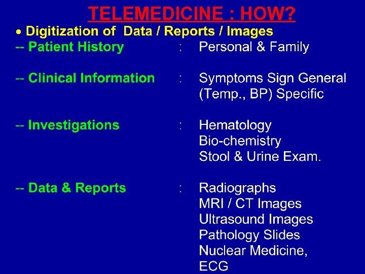 TELEMEDICINE : HOW?