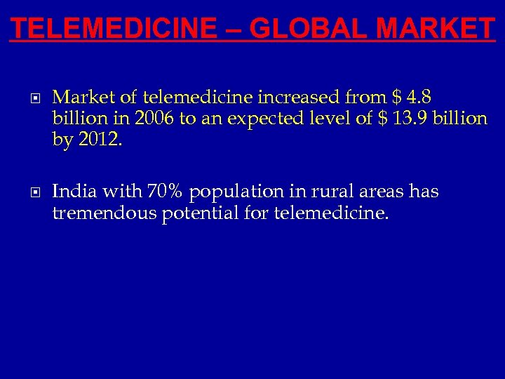 TELEMEDICINE – GLOBAL MARKET Market of telemedicine increased from $ 4. 8 billion in
