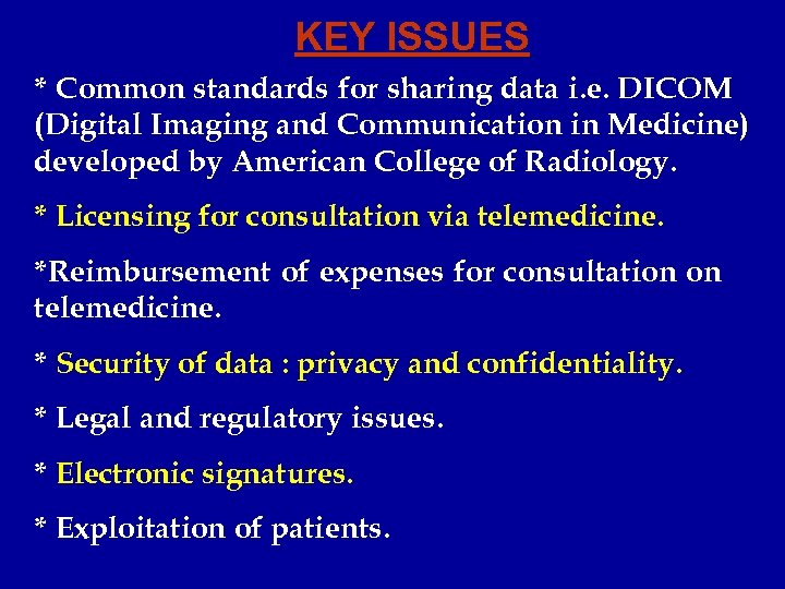 KEY ISSUES * Common standards for sharing data i. e. DICOM (Digital Imaging and
