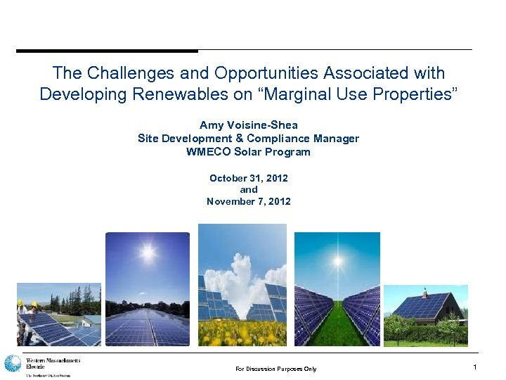 """The Challenges and Opportunities Associated with Developing Renewables on """"Marginal Use Properties"""" Amy Voisine-Shea"""
