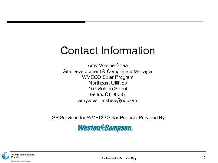 Contact Information Amy Voisine-Shea Site Development & Compliance Manager WMECO Solar Program Northeast Utilities