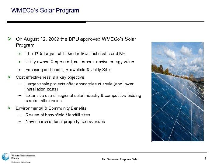 WMECo's Solar Program Ø On August 12, 2009 the DPU approved WMECo's Solar Program