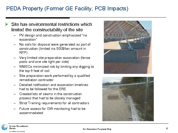 PEDA Property (Former GE Facility; PCB Impacts) Ø Site has environmental restrictions which limited