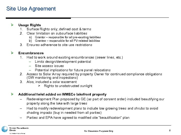 Site Use Agreement Ø Usage Rights 1. Surface Rights only; defined cost & terms