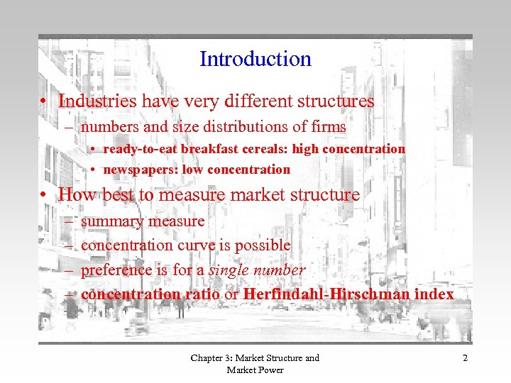 Introduction • Industries have very different structures – numbers and size distributions of firms