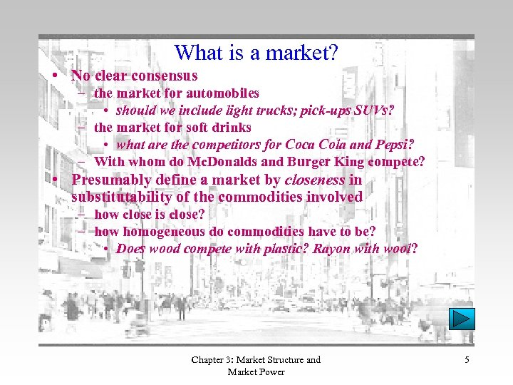 What is a market? • No clear consensus – the market for automobiles •