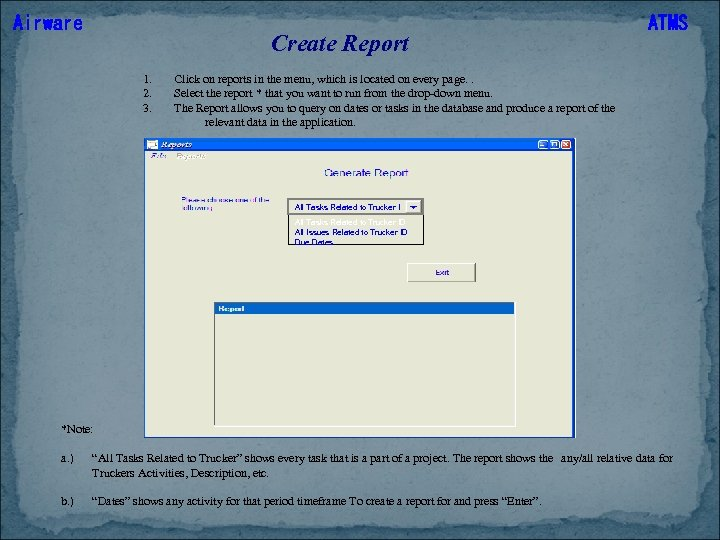 Airware Create Report 1. 2. 3. ATMS Click on reports in the menu, which