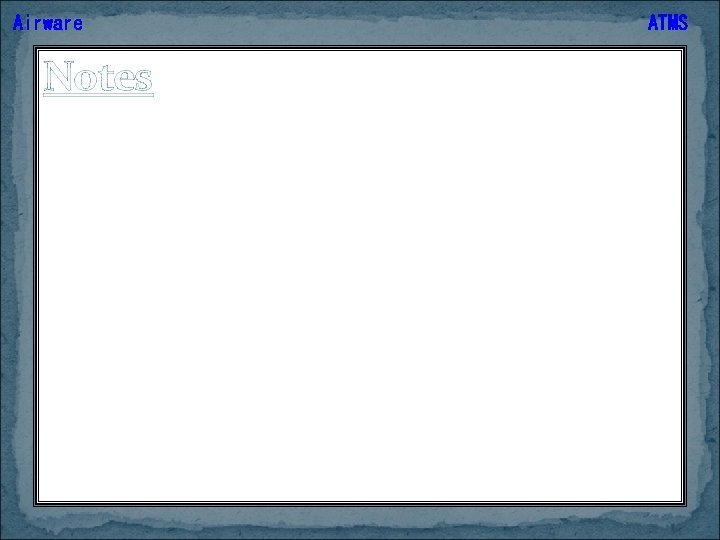 Airware Notes ATMS