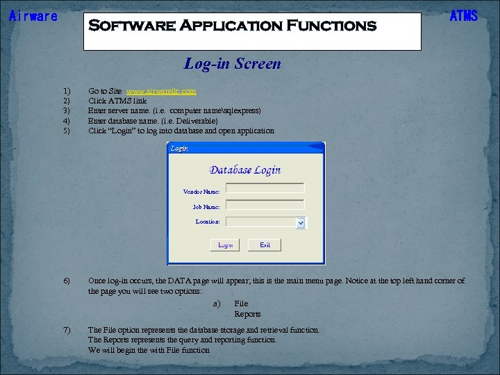 Airware Software Application Functions ATMS Log-in Screen 1) 2) 3) 4) 5) Go to