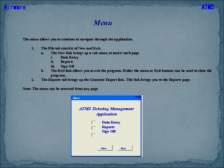 Airware ATMS Menu The menu allows you to continue to navigate through the application.