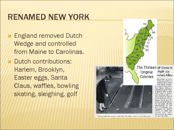 RENAMED NEW YORK England removed Dutch Wedge and controlled from Maine to Carolinas. Dutch