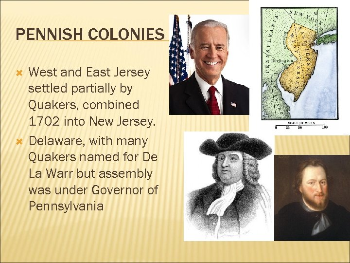 PENNISH COLONIES West and East Jersey settled partially by Quakers, combined 1702 into New