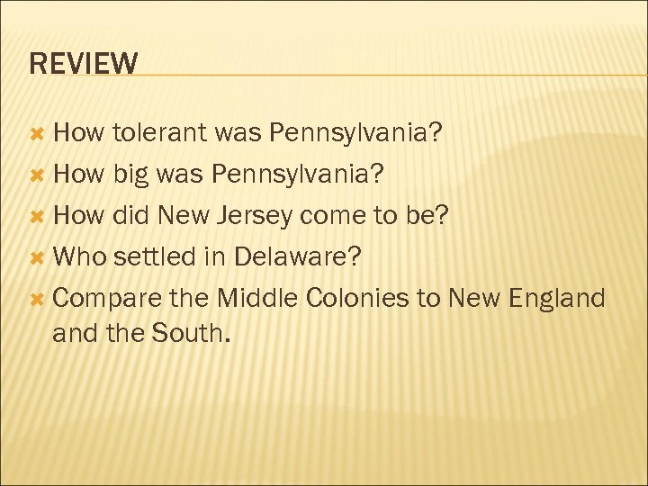 REVIEW How tolerant was Pennsylvania? How big was Pennsylvania? How did New Jersey come
