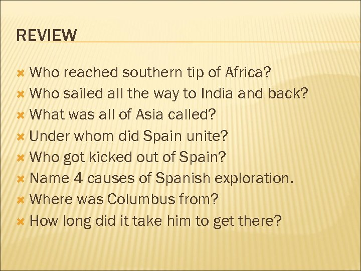 REVIEW Who reached southern tip of Africa? Who sailed all the way to India
