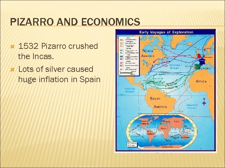 PIZARRO AND ECONOMICS 1532 Pizarro crushed the Incas. Lots of silver caused huge inflation
