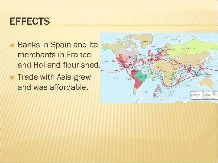 EFFECTS Banks in Spain and Italy, merchants in France and Holland flourished. Trade with