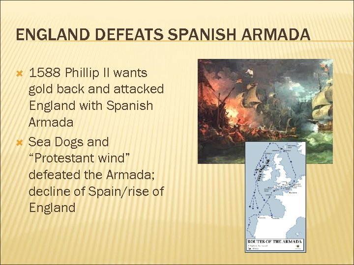 ENGLAND DEFEATS SPANISH ARMADA 1588 Phillip II wants gold back and attacked England with