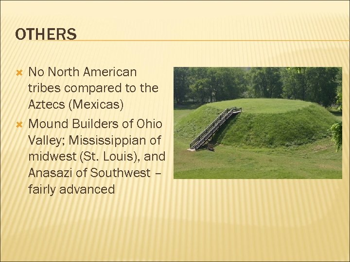 OTHERS No North American tribes compared to the Aztecs (Mexicas) Mound Builders of Ohio
