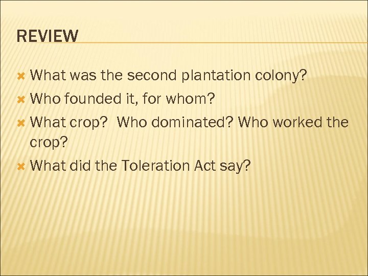 REVIEW What was the second plantation colony? Who founded it, for whom? What crop?