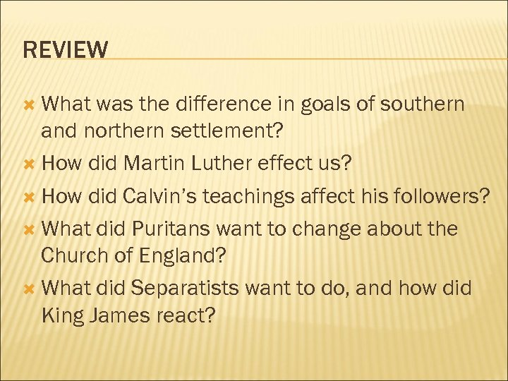REVIEW What was the difference in goals of southern and northern settlement? How did