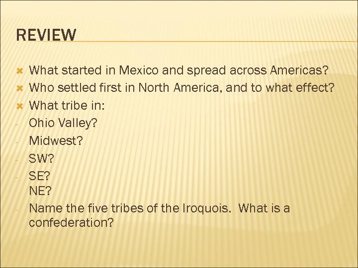 REVIEW - What started in Mexico and spread across Americas? Who settled first in