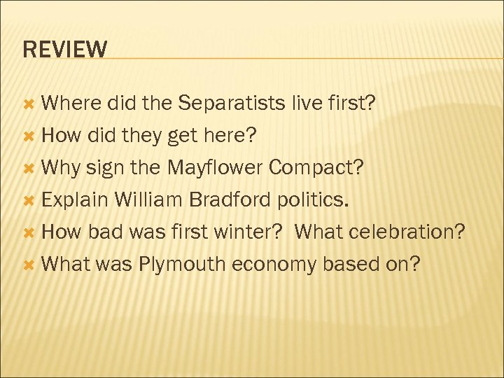 REVIEW Where did the Separatists live first? How did they get here? Why sign
