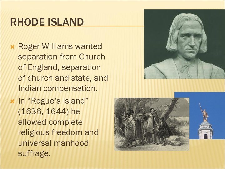 RHODE ISLAND Roger Williams wanted separation from Church of England, separation of church and