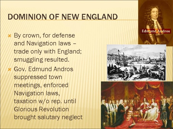 DOMINION OF NEW ENGLAND By crown, for defense and Navigation laws – trade only