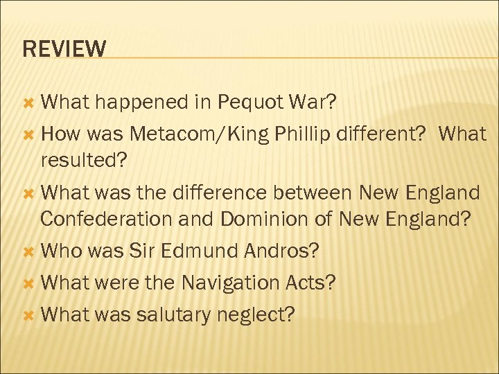 REVIEW What happened in Pequot War? How was Metacom/King Phillip different? What resulted? What