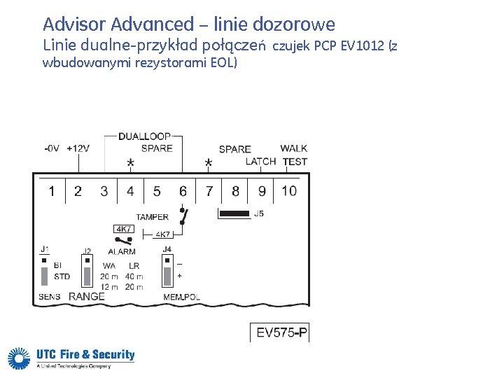 Advisor Advanced – linie dozorowe Linie dualne-przykład połączeń czujek PCP EV 1012 (z wbudowanymi