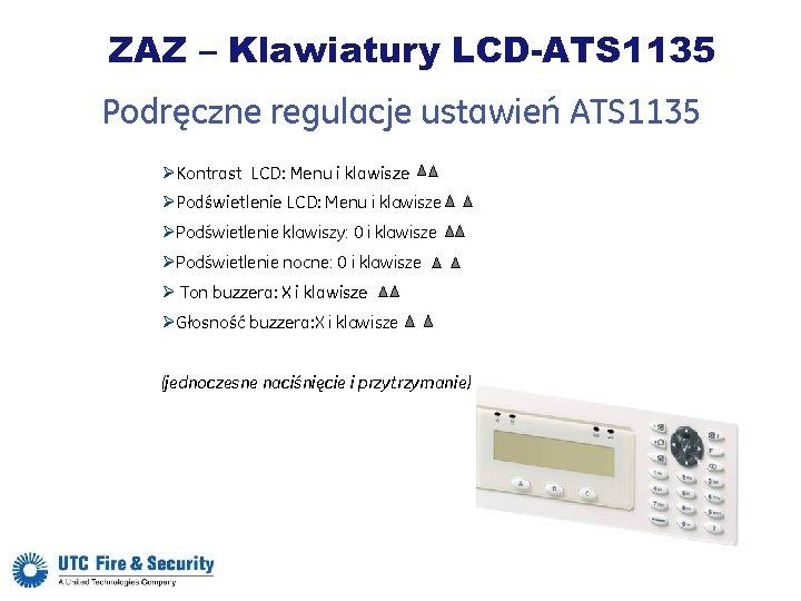 ZAZ – Klawiatury LCD-ATS 1135 Podręczne regulacje ustawień ATS 1135 ØKontrast LCD: Menu i