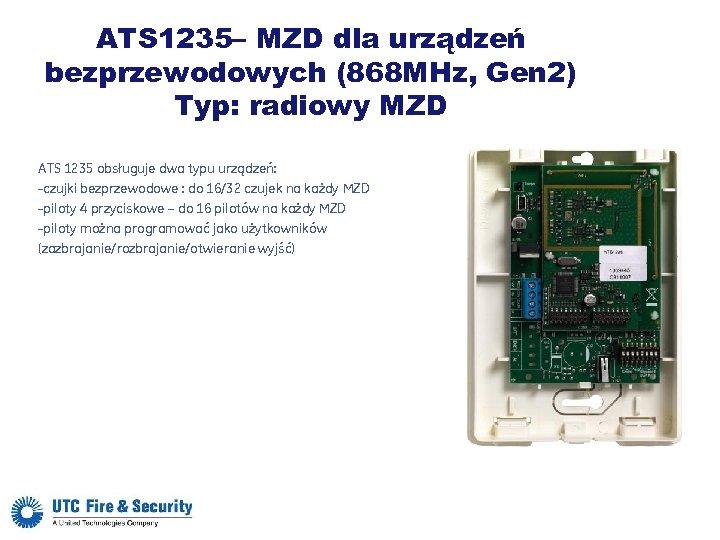 ATS 1235– MZD dla urządzeń bezprzewodowych (868 MHz, Gen 2) Typ: radiowy MZD ATS