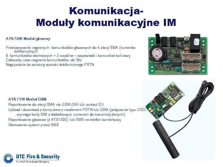 Komunikacja. Moduły komunikacyjne IM ATS 7200 Moduł głosowy Przekazywanie nagranych komunikatów głosowych do 4