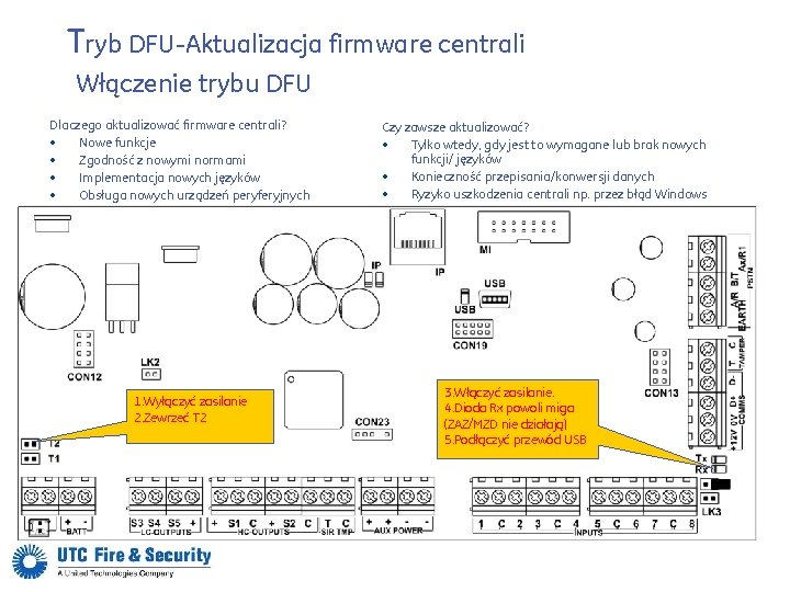 Tryb DFU-Aktualizacja firmware centrali Włączenie trybu DFU Dlaczego aktualizować firmware centrali? • Nowe funkcje