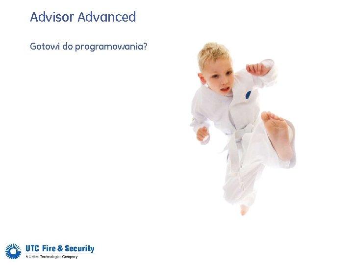 Advisor Advanced Gotowi do programowania?