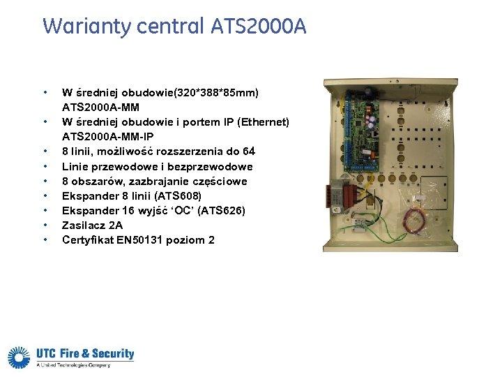 Warianty central ATS 2000 A • • • W średniej obudowie(320*388*85 mm) ATS 2000