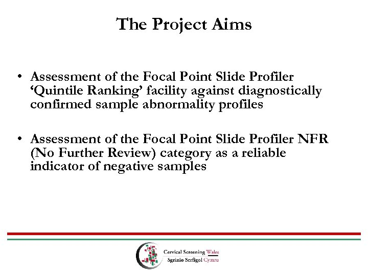 The Project Aims • Assessment of the Focal Point Slide Profiler 'Quintile Ranking' facility