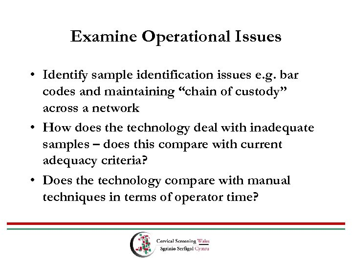 Examine Operational Issues • Identify sample identification issues e. g. bar codes and maintaining