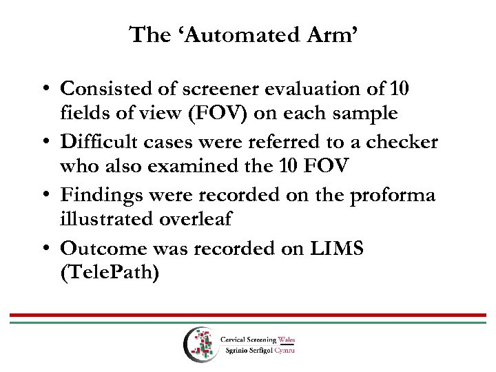 The 'Automated Arm' • Consisted of screener evaluation of 10 fields of view (FOV)