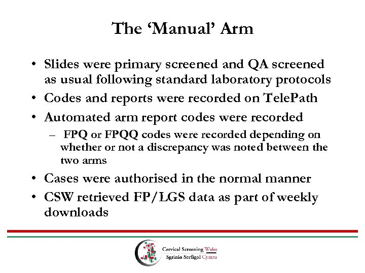 The 'Manual' Arm • Slides were primary screened and QA screened as usual following