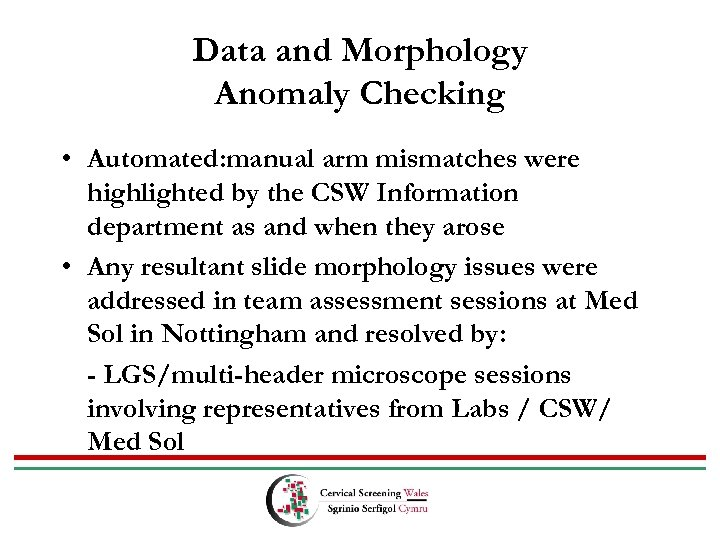 Data and Morphology Anomaly Checking • Automated: manual arm mismatches were highlighted by the
